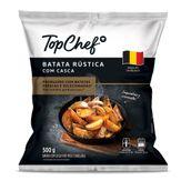 Batatas Rústica com Casca Congelada Top Chef Pacote 500g