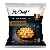 Batatas Noisette Congelada Top Chef Pacote 500g